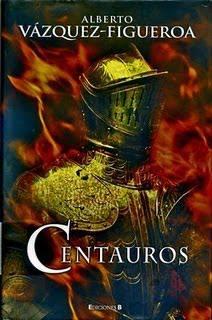 Centáuros (2007) . Alberto Vázquez-Figueroa